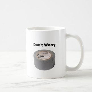 Duct Tape Don't Worry Coffee Mug