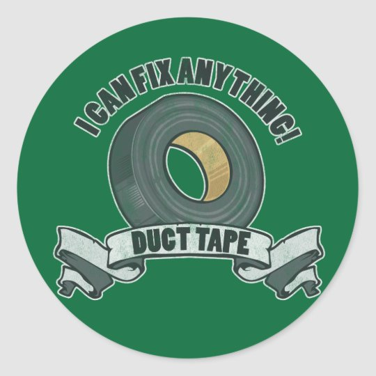Duct Tape, I can Fix anything Classic Round Sticker