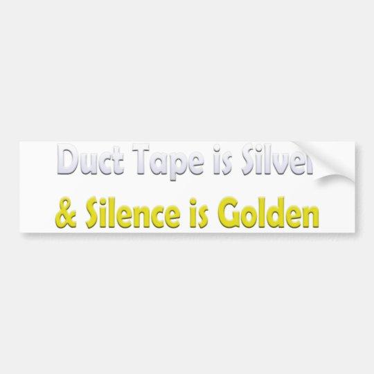 Duct tape is silver bumper sticker