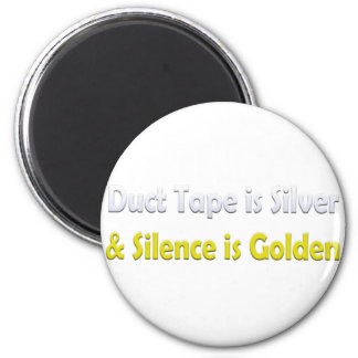 Duct tape is Silver Refrigerator Magnet