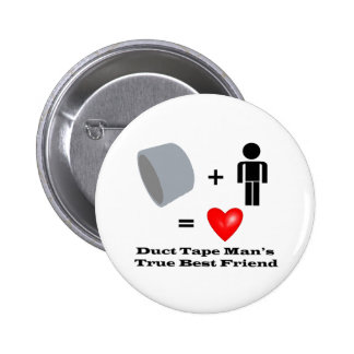 Duct Tape Man's Best Friend Handyman Humor Buttons