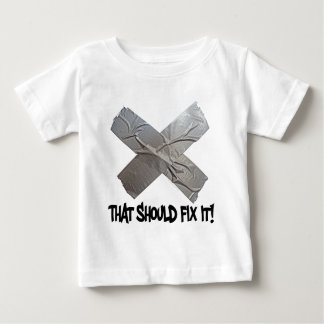 Duct Tape Should Fix It Baby T-Shirt