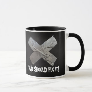 Duct Tape Should Fix It Mug