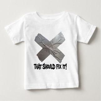 Duct Tape Should Fix It T Shirt