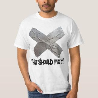 Duct Tape Should Fix It T-Shirt