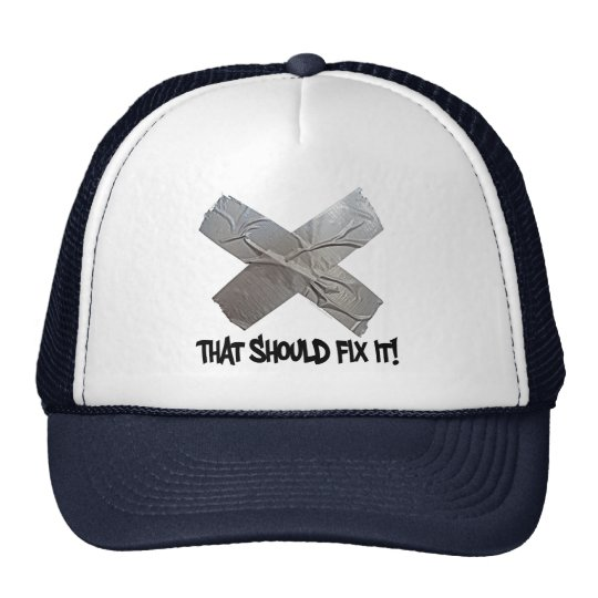 Duct Tape Should Fix It Trucker Hat