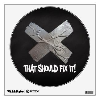 Duct Tape Should Fix It Wall Sticker