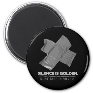 duct tape - silence is golden duct tape is silver 2 inch round magnet