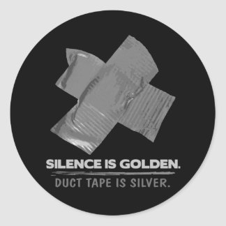 duct tape - silence is golden duct tape is silver classic round sticker