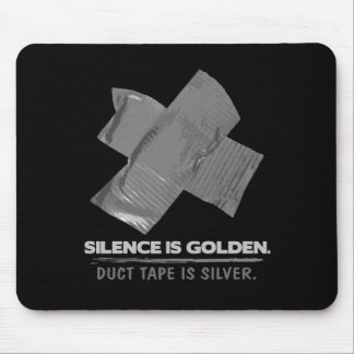 duct tape - silence is golden duct tape is silver mouse pad