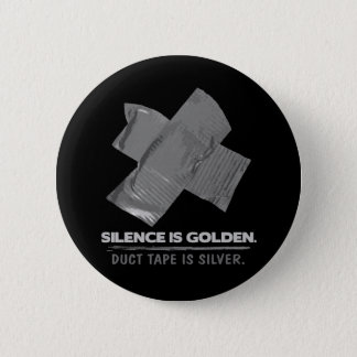 duct tape - silence is golden duct tape is silver pinback button