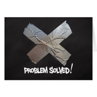 Duct Tape Solves Problems Card