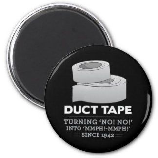 duct tape - turning no! no! into mmph! mmph! funny 2 inch round magnet