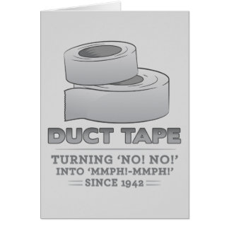 duct tape - turning no! no! into mmph! mmph! funny card