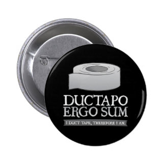 Ductapo Ergo Sum.  I duct tape, therefore I am. 2 Inch Round Button
