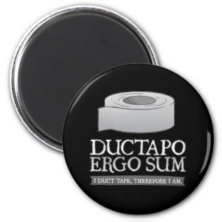Ductapo Ergo Sum.  I duct tape, therefore I am. 2 Inch Round Magnet