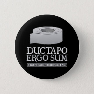 Ductapo Ergo Sum.  I duct tape, therefore I am. Button