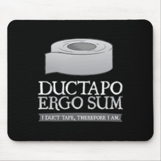 Ductapo Ergo Sum.  I duct tape, therefore I am. Mouse Pad