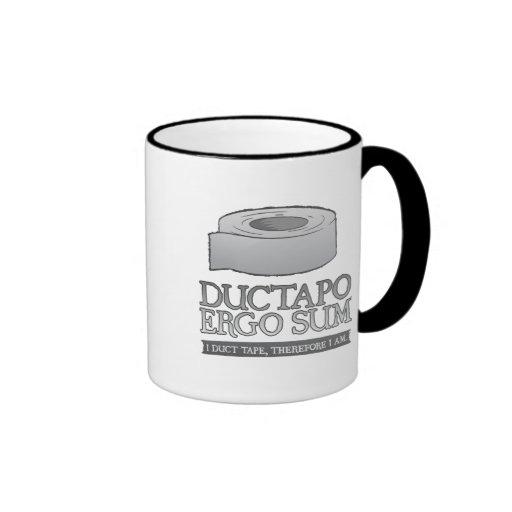 Ductapo Ergo Sum.  I duct tape, therefore I am. Ringer Coffee Mug