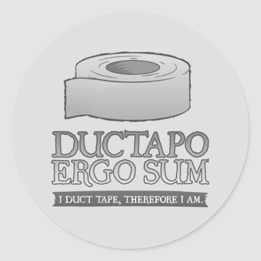 Ductapo Ergo Sum.  I duct tape, therefore I am. Sticker