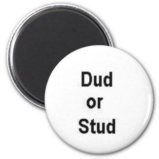 Dud or Stud 2 Inch Round Magnet