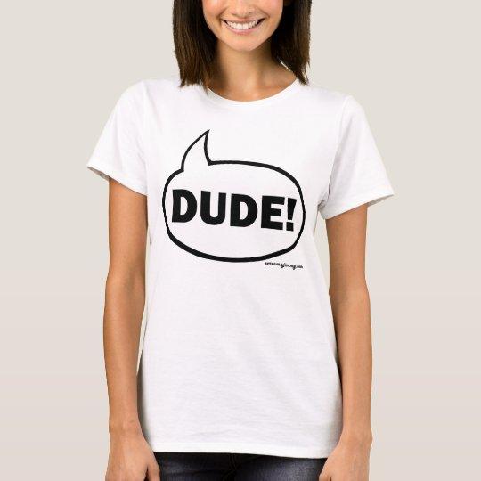 DUDE-1 T-Shirt