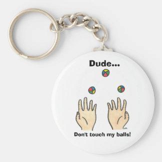 Dude... Don't touch my balls! Basic Round Button Keychain