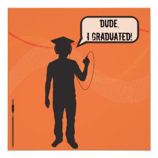 Dude I Graduated Music Lover Graduation Invitation