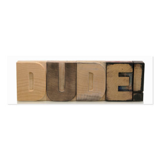 dude! in old wood type bookmark business card template