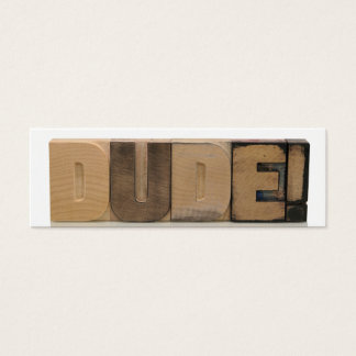 dude! in old wood type bookmark mini business card