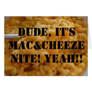 Dude, It's Mac&Cheeze Nite! Yeah!! Card