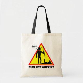 Dude Not Workin' Bags & Aprons