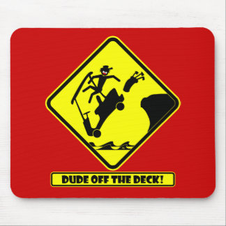 DUDE off the deck-3 Mouse Pad