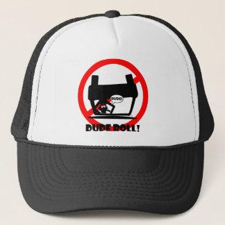 DUDE ROLL! TRUCKER HAT