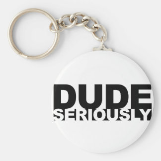 dude seriously basic round button keychain
