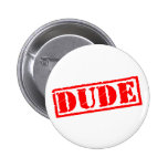 Dude Stamp Pinback Buttons