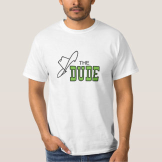 Dude T-Shirt (Logo on Front ONLY)