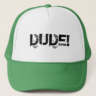 DUDE! TRUCKER HAT