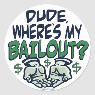 Dude, Where's My Bailout? Sticker