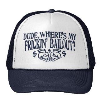 Dude, Where's My Frickin' Bailout? Gear Trucker Hat