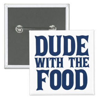 Dude With The Food Blue Pinback Button