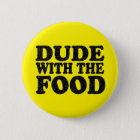 Dude with the food pin button