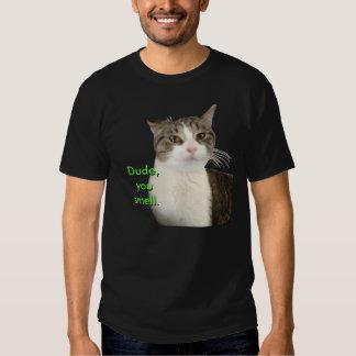 Dude, you smell. Cat (Abbie) T-Shirt