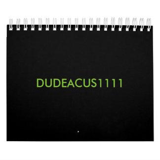 DUDEACUS1111 calendar