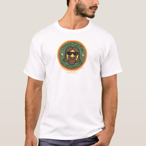Dudeism Have a Nice Day T-Shirt
