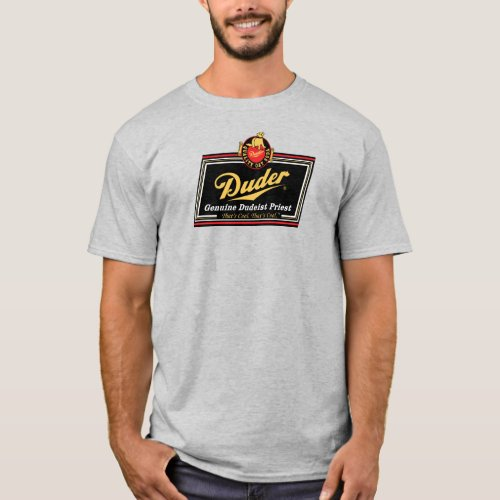 Duder Genuine Dudeist Priest T-Shirt