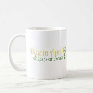 Due In April Coffee Mug