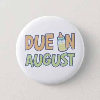 Due In August Button