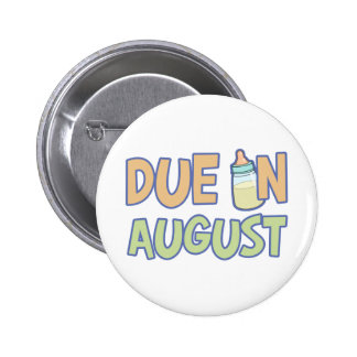 Due In August Pinback Button