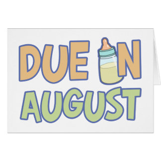 Due In August Greeting Cards